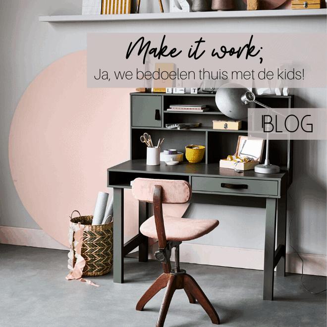 Make it work; Ja, we bedoelen thuis met de kids! | Halzes10.nl